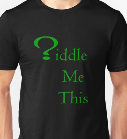 Riddle Me This Unisex T-Shirt