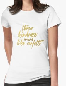 Throw Kindness Around Like Confetti Womens Fitted T-Shirt