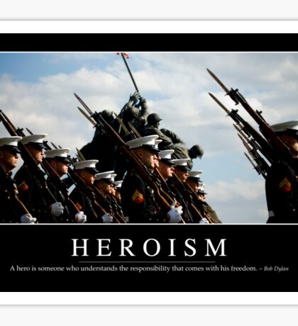 Heroism: Inspirational Quote and Motivational Poster Sticker