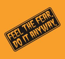 Feel The Fear - Do It Anyway - Sign - Orange or Yellow by graphix