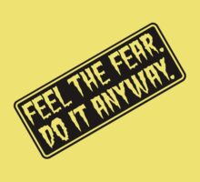 Feel The Fear - Do It Anyway - Sign - Orange or Yellow Kids Clothes