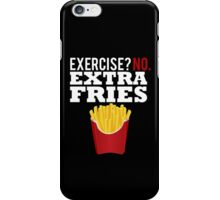 Exercise? No. Extra Fries iPhone Case/Skin