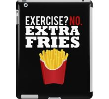 Exercise? No. Extra Fries iPad Case/Skin