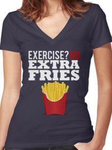 Exercise? No. Extra Fries Women's Fitted V-Neck T-Shirt