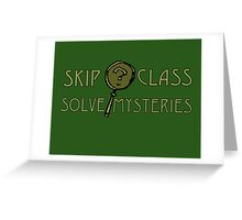 Skip class solve mysteries var 1 Greeting Card