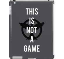 THIS IS NOT A GAME - The Hunger Games iPad Case/Skin