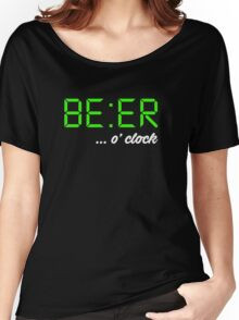 It's BEER 'o Clock! Let everyone know it's time to drink beer, beer-o-clock Women's Relaxed Fit T-Shirt