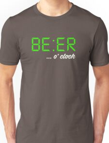 It's BEER 'o Clock! Let everyone know it's time to drink beer, beer-o-clock Unisex T-Shirt