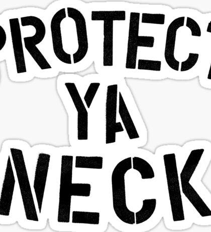 Protect Ya Neck Sticker