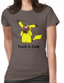 Trash is cute Womens Fitted T-Shirt