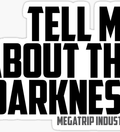 Tell Me About the Darkness Sticker