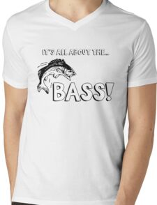 It's all about the bass (fishing). For bass fisherman. Mens V-Neck T-Shirt