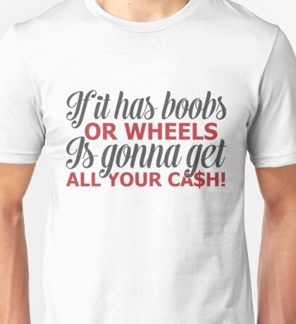 Boobs or Wheels Unisex T-Shirt