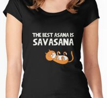 Yoga. The best asana is savasana. Funny quote. Women's Fitted Scoop T-Shirt