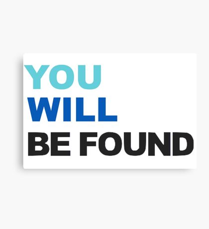You Will Be Found Canvas Print