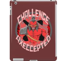 Challenge Axeccepted iPad Case/Skin