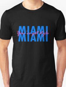 Miami, you've got style T-Shirt