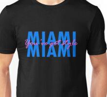 Miami, you've got style Unisex T-Shirt