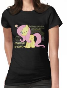 What else could anyone possibly ask for? (Fluttershy) Womens Fitted T-Shirt