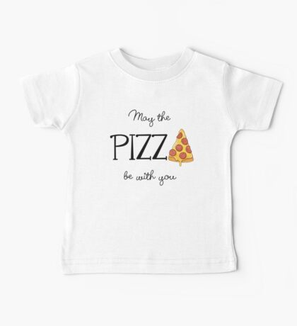May The Pizza Be With You Baby Tee