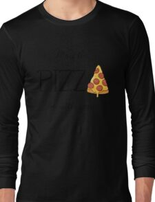 May The Pizza Be With You Long Sleeve T-Shirt