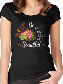 Be Your Own Kind Of Beautiful T Shirt Women's Fitted Scoop T-Shirt