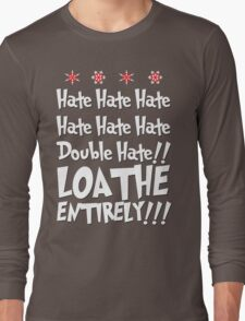 The Grinch HATES YOU Long Sleeve T-Shirt