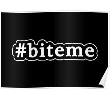 Bite Me - Hashtag - Black & White Poster