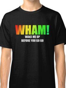 WHAM! - Wake me up Classic T-Shirt