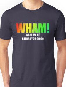 WHAM! - Wake me up Unisex T-Shirt