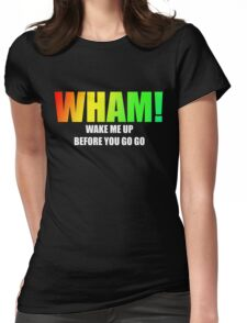 WHAM! - Wake me up Womens Fitted T-Shirt