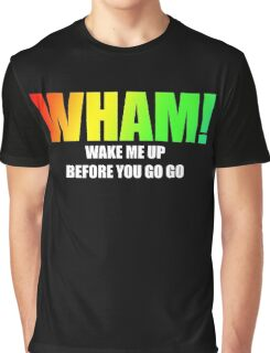 WHAM! - Wake me up Graphic T-Shirt