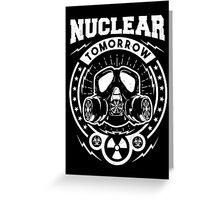 Nuclear Tomorrow Greeting Card