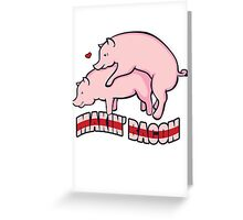 Makin Bacon Greeting Card