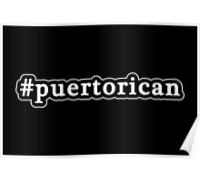 Puerto Rican - Hashtag - Black & White Poster