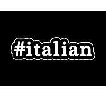Italian - Hashtag - Black & White Photographic Print