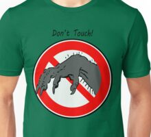 Don't touch....! Unisex T-Shirt
