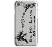 Be My Love Machine iPhone Case/Skin