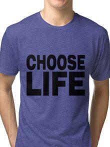 Choose Life (George Michael forever). Tri-blend T-Shirt
