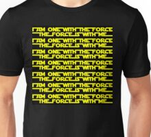 I am with the force he force is with me Unisex T-Shirt