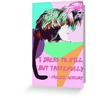 Dressed to Kill Greeting Card