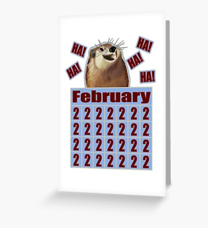 Groundhog Day Forever Greeting Card