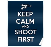 KEEP CALM - Han Shot First Poster