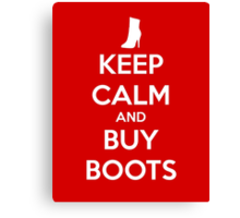 KEEP CALM and BUY BOOTS Canvas Print