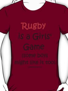 Rugby is a Girls' Game T-Shirt