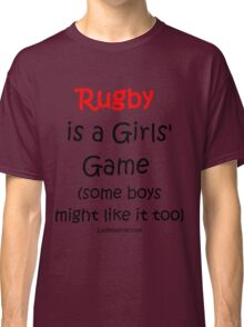 Rugby is a Girls' Game Classic T-Shirt