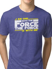 I am One With The Forc The Force Is With Me Tri-blend T-Shirt