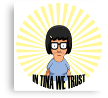 In Tina we Trust Canvas Print