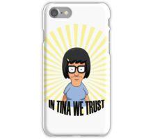 In Tina we Trust iPhone Case/Skin