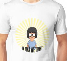 In Tina we Trust Unisex T-Shirt